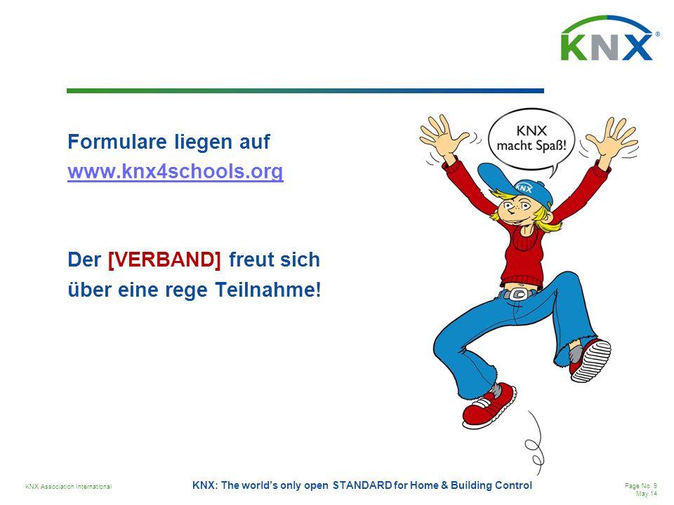 Formulare liegen auf www.knx4schools.org Der [VERBAND] freut sich über eine rege Teilnahme!